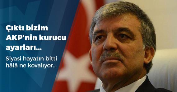 """Abdullah Gül: """"AK Parti'nin kurucu ilkelerinden yolunu çeviren ben miyim?"""""""