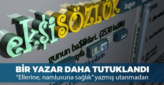 Bir Ekşi Sözlük yazarı daha tutuklandı