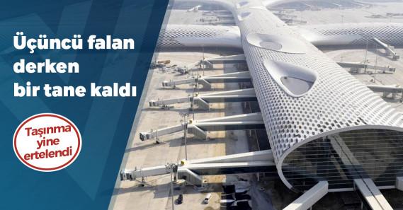 İstanbul Havalimanı'na taşınma tarihi yine değişti