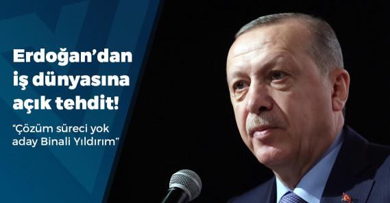 """Erdoğan: """"Herkes haddini bilecek; iş adamı mısın, sen işini yap"""""""