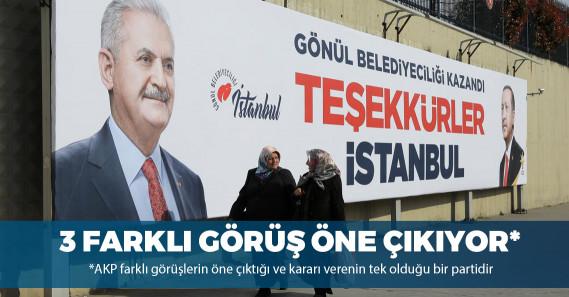 """""""AKP'de İstanbul seçimlerine ilişkin 3 farklı görüş öne çıkıyor"""""""