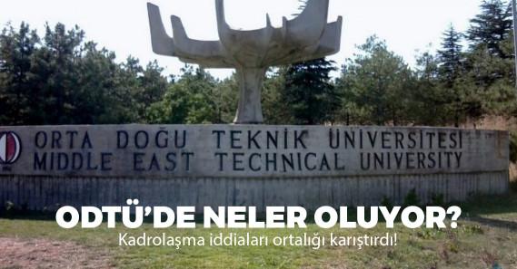 """ODTÜ'de araştırma görevliliği için """"adam kayırma ve kadrolaşma"""" iddiası!"""