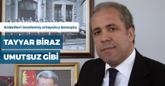 "AKP'li Şamil Tayyar: ""5 anketi inceledim"""