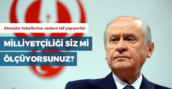 """Bahçeli: """"Kılıçdaroğlu milliyetçiliği bilmiyor çünkü milliyetçi değil"""""""