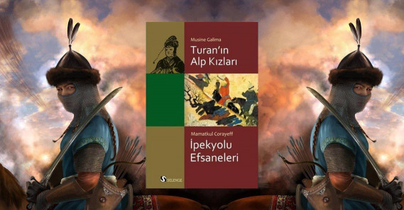 Turan'ın Alp Kızları: Kadının Toplumdaki Yerinde Nereden Nereye