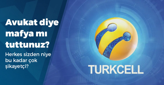 Turkcell avukatlarıyla ilgili skandal tahsilat iddiası!