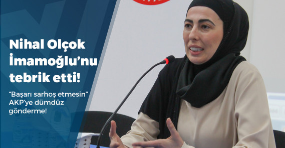 Nihal Olçok'tan İstanbul Büyükşehir Belediye Başkanı İmamoğlu'na tebrik