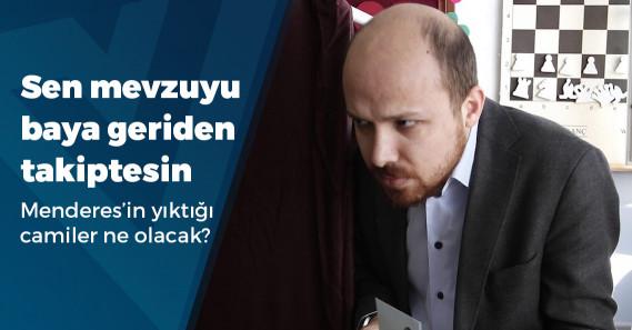 """Bilal Erdoğan: """"Camilerin ahıra çevrildiğini biliyoruz"""""""
