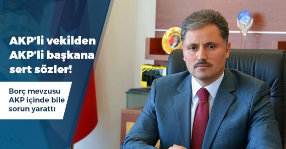 AKP'li milletvekilinden AKP'li belediye başkanına sert tepki!